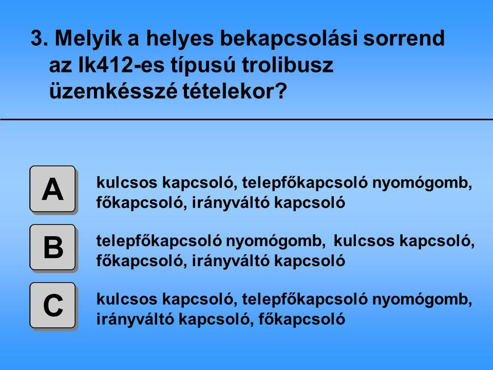 34.Az Ik412-es típusú trolibusz szigetelési hiba jelzés esetén korlátozottan menetképes.