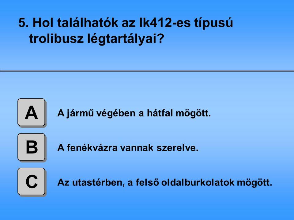 8 bar 10 bar 12 bar 6. Mekkora a légrendszer üzemi nyomása az Ik412-es típusú trolibusznál?
