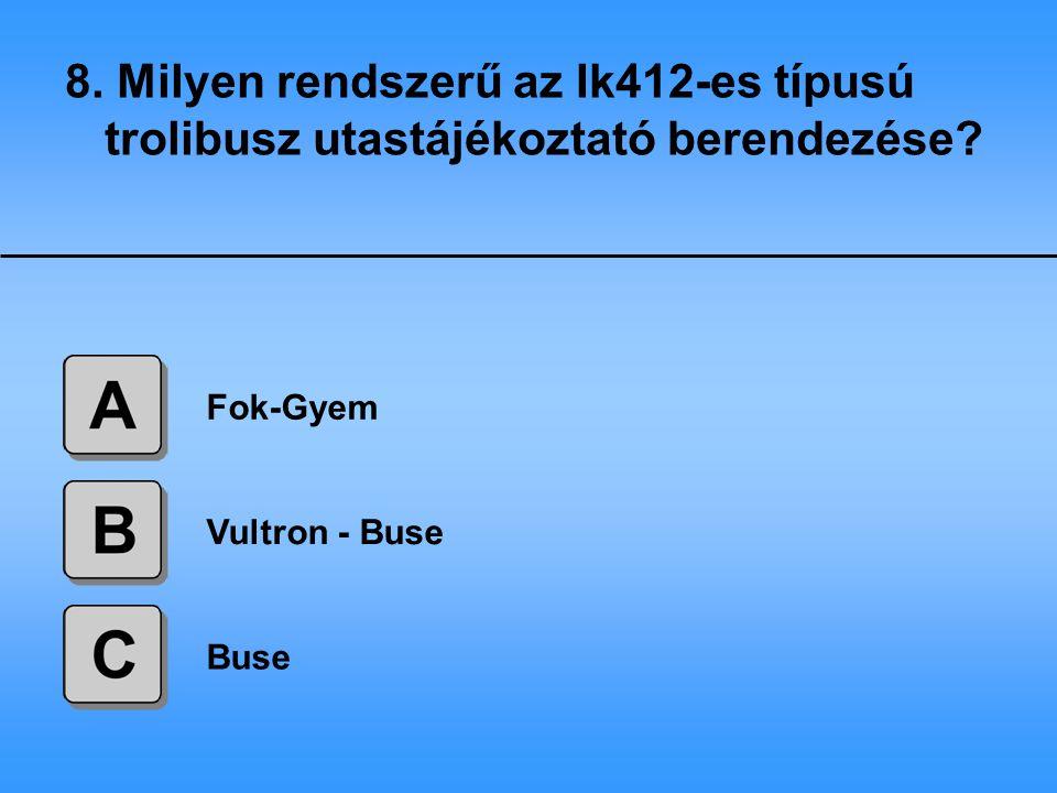 9. Milyen kapcsoló elemekből épül fel a főinverter az Ik412-es típusú trolibusznál? GTO FET IGBT