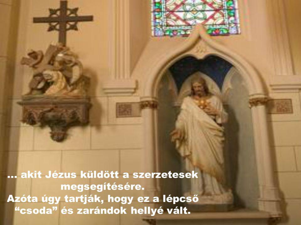 Úgy hírlik, hogy az ács maga volt Szent József...