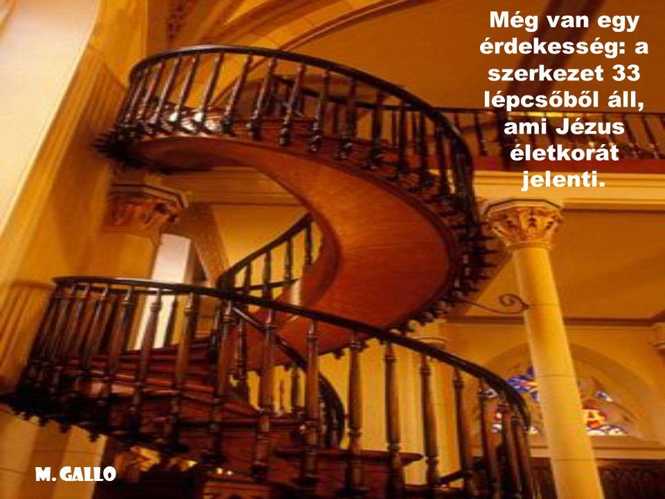 A harmadik pedig a faanyag eredete, mivel a lépcső olyan fából készült, amely sehol sem található a világon.