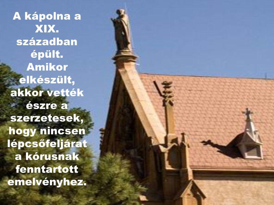 E kápolnát a csoda lépcsője különbőzteti meg a többitől.