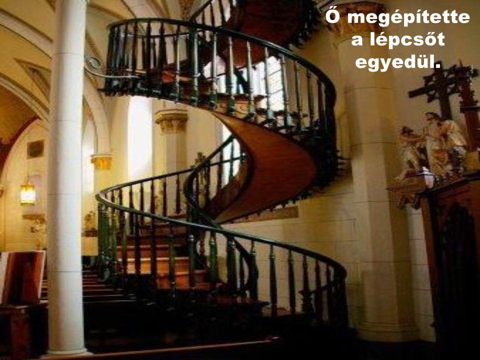 Az utolsó nap egy idegen kopogtatott a bejárati ajtón, mondván azt, hogy ő ács és meg fogja építeni a lépcsőt.