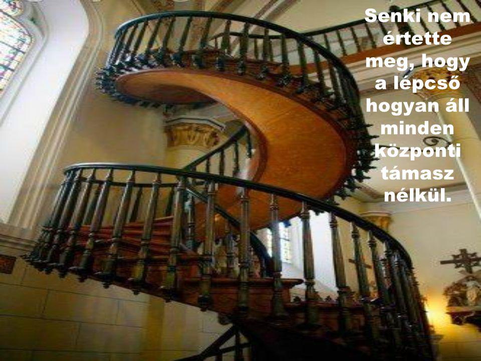 Ő megépítette a lépcsőt egyedül.