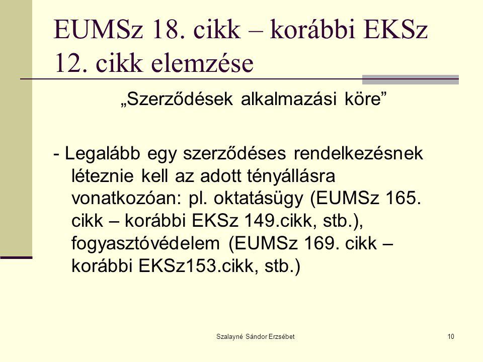 """Szalayné Sándor Erzsébet10 EUMSz 18. cikk – korábbi EKSz 12. cikk elemzése """"Szerződések alkalmazási köre"""" - Legalább egy szerződéses rendelkezésnek lé"""