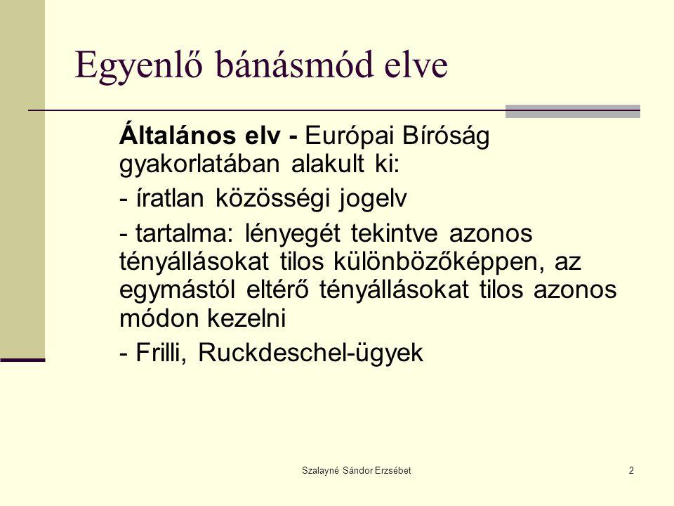 Szalayné Sándor Erzsébet23 Az uniós polgárság fogalma  A Közösség és a tagállamok állampolgárai közti speciális jogviszony (EUMSz 20.