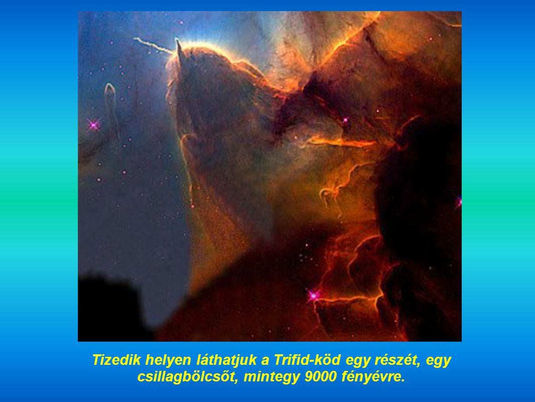 Tizedik helyen láthatjuk a Trifid-köd egy részét, egy csillagbölcsőt, mintegy 9000 fényévre.