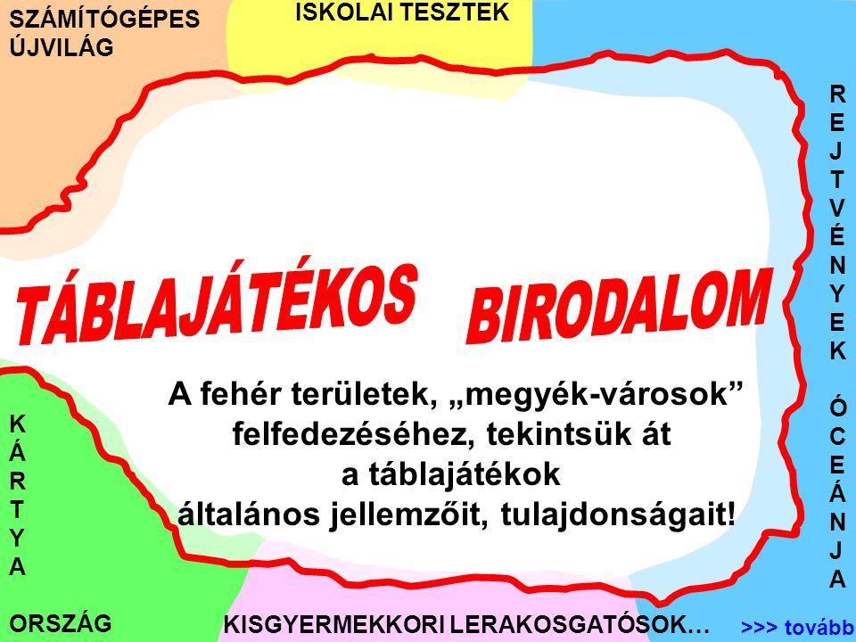 Táblajátékokról legáltalánosabban: Ami minden táblajátékban van: az nem a TÁBLA, hanem a jelhordozók vagy BÁBU-k.