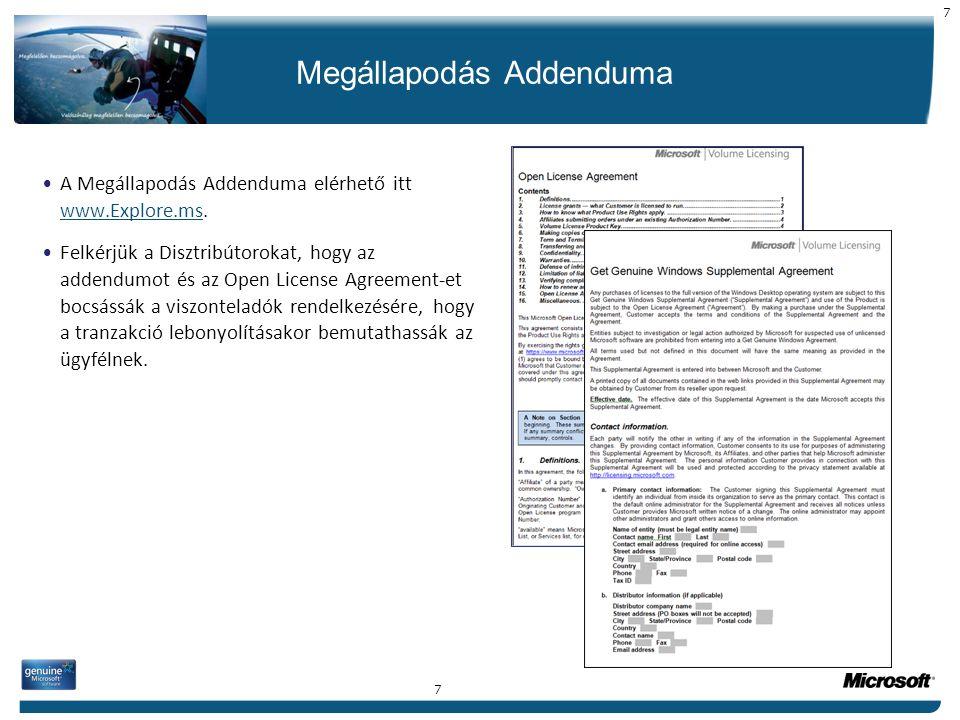 Megállapodás Addenduma •A Megállapodás Addenduma elérhető itt www.Explore.ms. www.Explore.ms •Felkérjük a Disztribútorokat, hogy az addendumot és az O