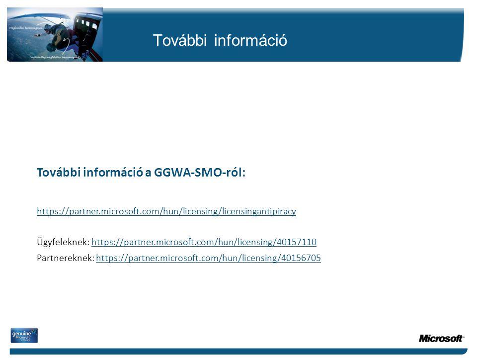 További információ További információ a GGWA-SMO-ról: https://partner.microsoft.com/hun/licensing/licensingantipiracy Ügyfeleknek: https://partner.mic