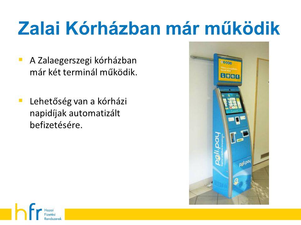 Zalai Kórházban már működik  A Zalaegerszegi kórházban már két terminál működik.  Lehetőség van a kórházi napidíjak automatizált befizetésére.