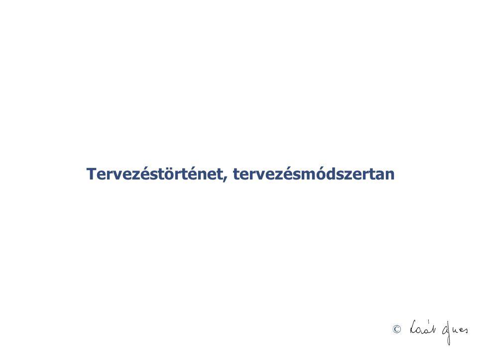 © Tervezéstörténet, fejlődési állomások •19.