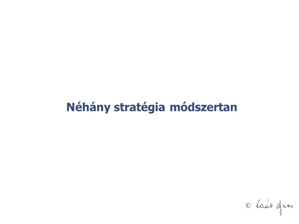 © Néhány stratégia módszertan