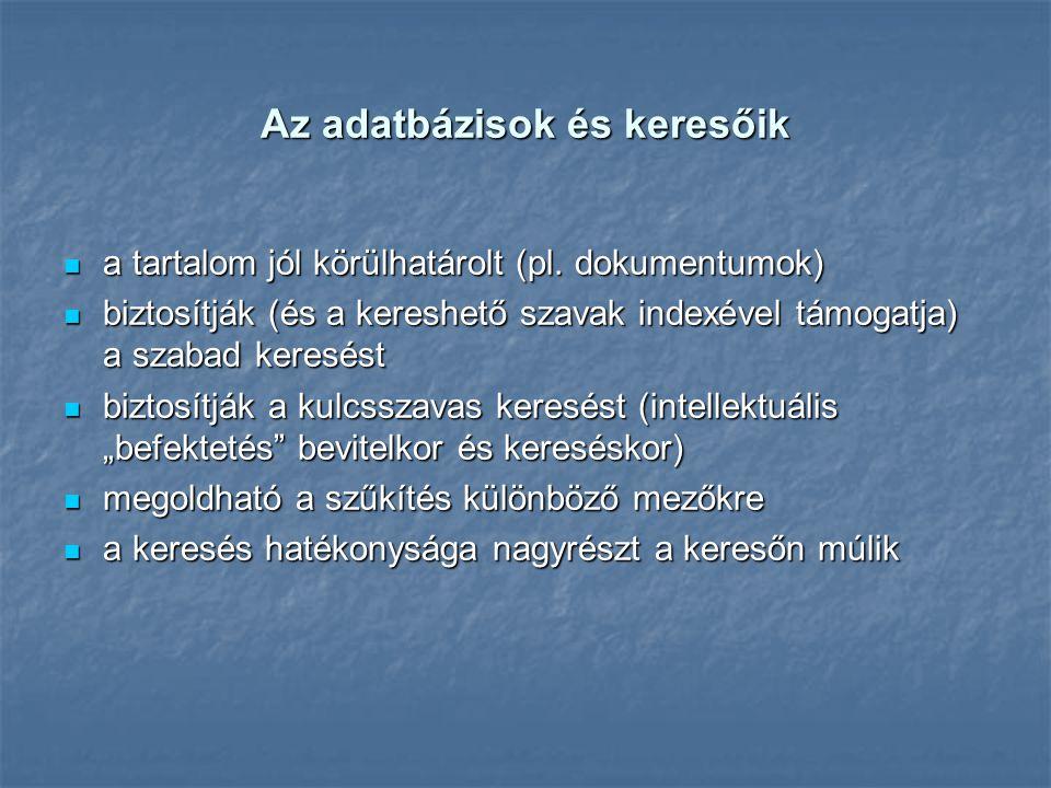 Az adatbázisok és keresőik  a tartalom jól körülhatárolt (pl.