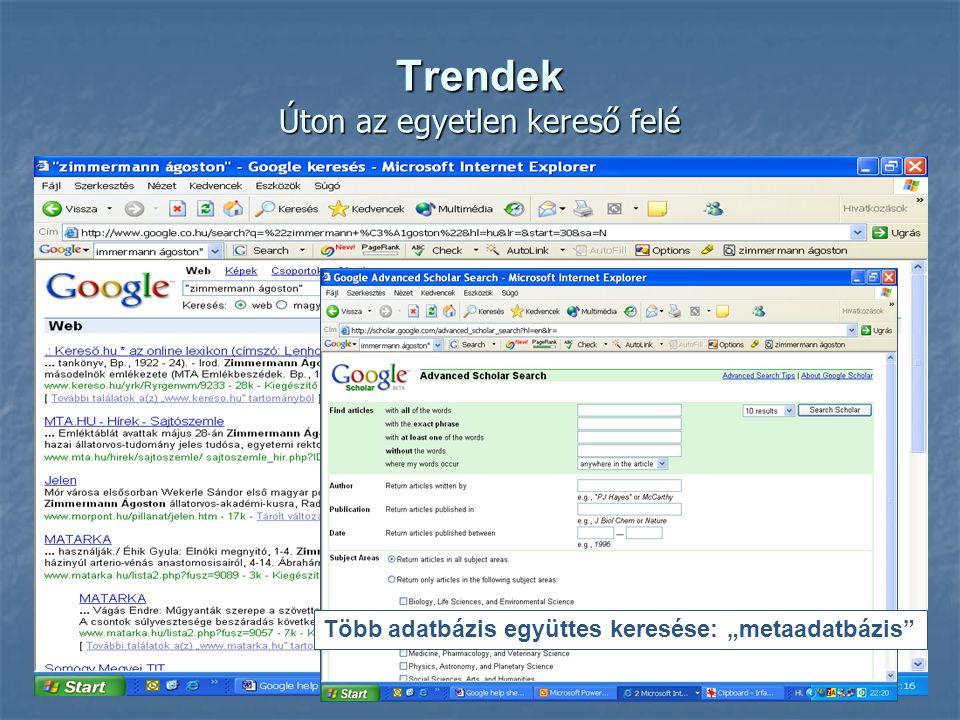 """Trendek Úton az egyetlen kereső felé Keresés a """"láthatatlan weben – például a MATARKÁban."""