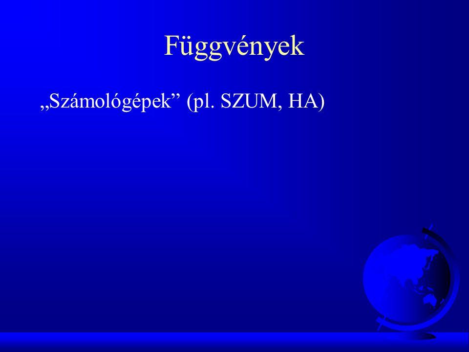 """Függvények """"Számológépek (pl. SZUM, HA)"""