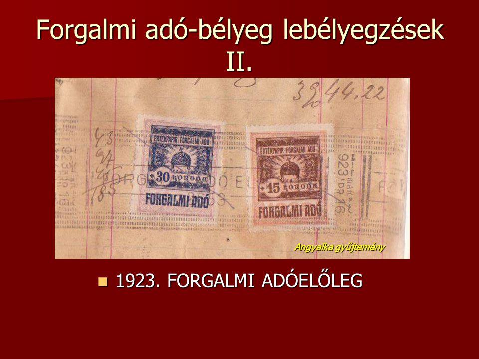 Forgalmi adó-bélyeg lebélyegzések II.  1923. FORGALMI ADÓELŐLEG Angyalka gyűjtemény