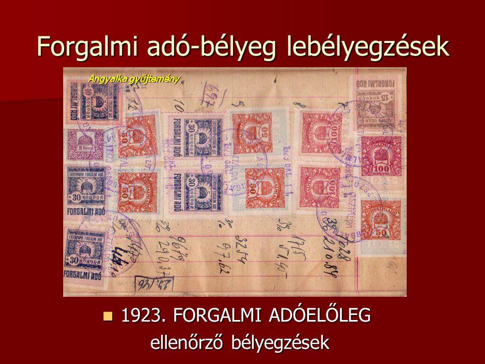 Forgalmi adó-bélyeg lebélyegzések  1923. FORGALMI ADÓELŐLEG ellenőrző bélyegzések Angyalka gyűjtemény