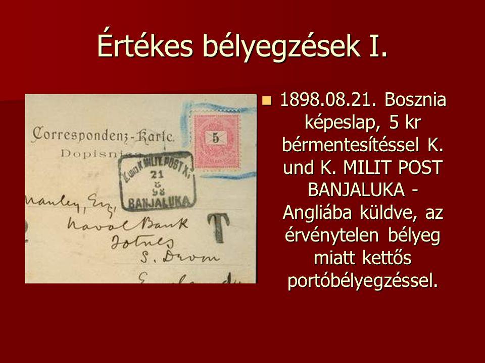 Értékes bélyegzések I.  1898.08.21. Bosznia képeslap, 5 kr bérmentesítéssel K. und K. MILIT POST BANJALUKA - Angliába küldve, az érvénytelen bélyeg m
