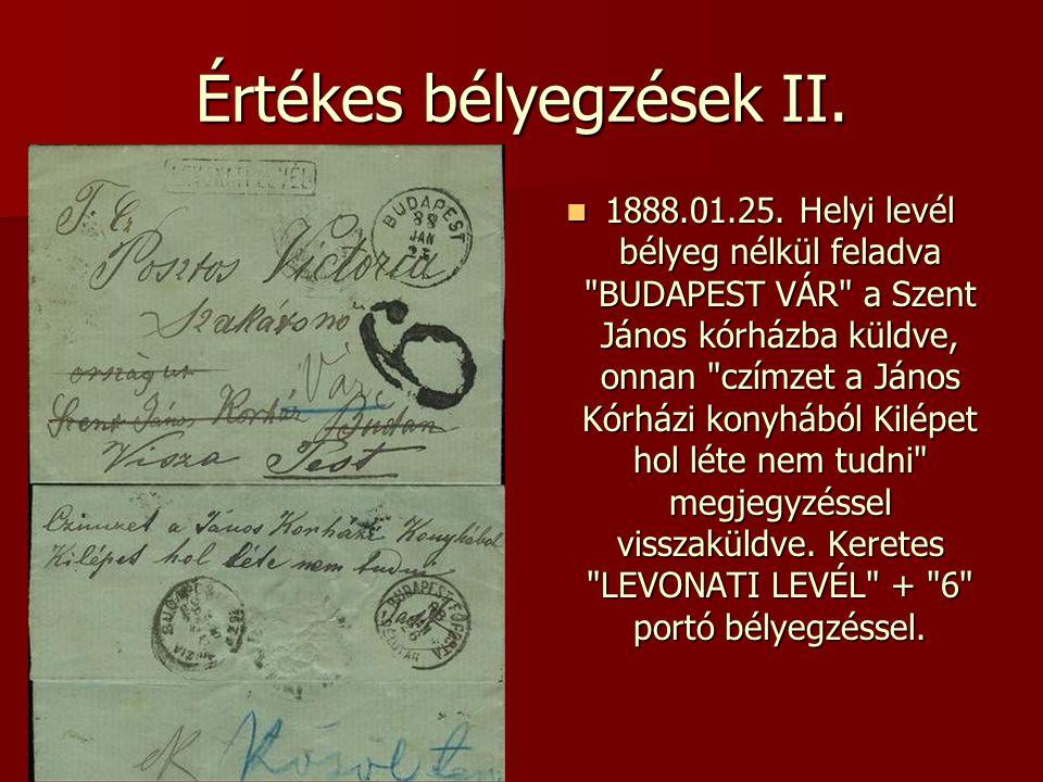 Értékes bélyegzések II.  1888.01.25. Helyi levél bélyeg nélkül feladva