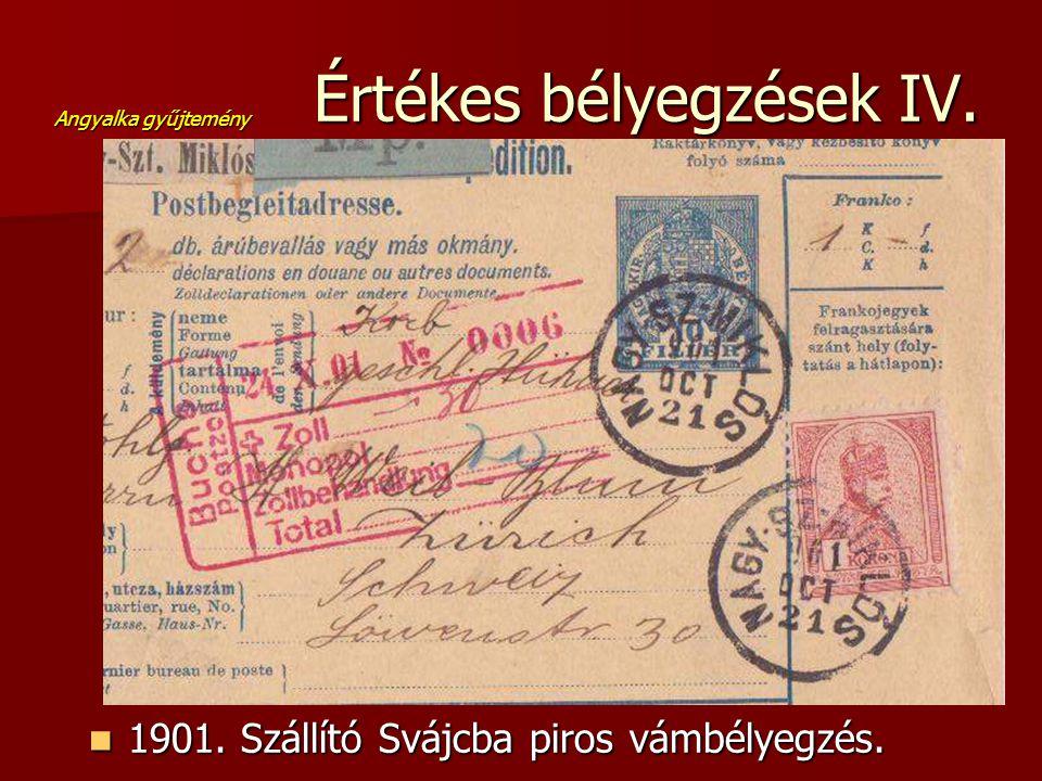 Értékes bélyegzések IV.  1901. Szállító Svájcba piros vámbélyegzés. Angyalka gyűjtemény