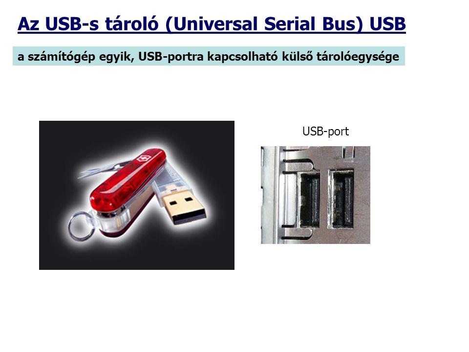 Az USB-s tároló (Universal Serial Bus) USB a számítógép egyik, USB-portra kapcsolható külső tárolóegysége USB-port
