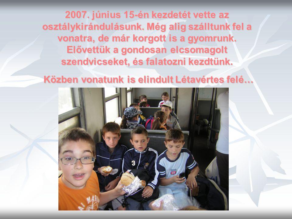 2007. június 15-én kezdetét vette az osztálykirándulásunk.