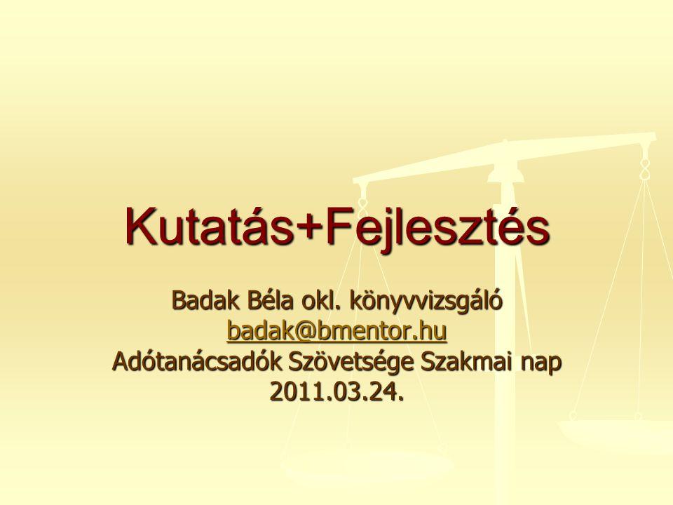 Badak Béla okl.könyvvizsgáló badak@bmentor.hu Adótanácsadók Szövetsége Szakmai nap 2011.03.24.