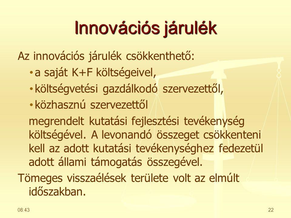 Innovációs járulék Az innovációs járulék csökkenthető: • • a saját K+F költségeivel, • • költségvetési gazdálkodó szervezettől, • • közhasznú szervezettől megrendelt kutatási fejlesztési tevékenység költségével.