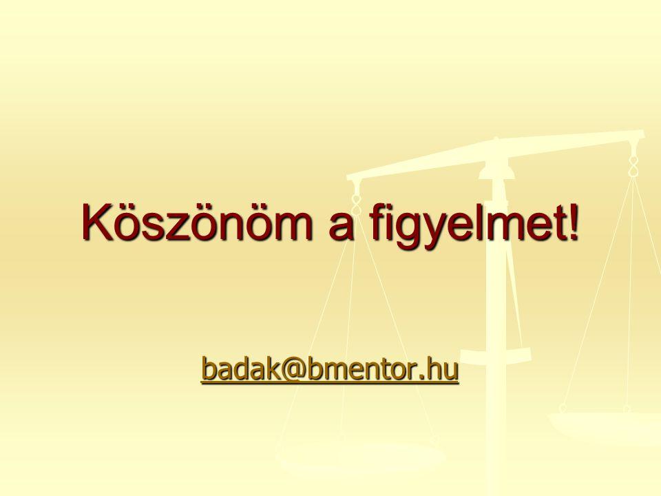 badak@bmentor.hu Köszönöm a figyelmet!