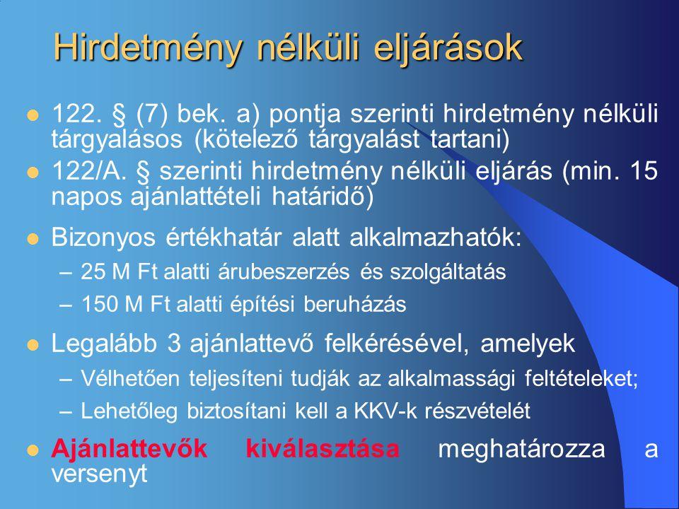 Hirdetmény nélküli eljárások  122. § (7) bek. a) pontja szerinti hirdetmény nélküli tárgyalásos (kötelező tárgyalást tartani)  122/A. § szerinti hir