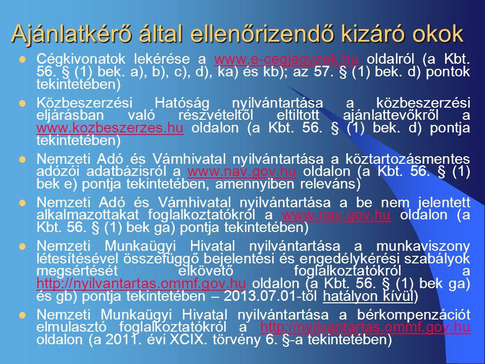 Ajánlatkérő által ellenőrizendő kizáró okok  Cégkivonatok lekérése a www.e-cegjegyzek.hu oldalról (a Kbt. 56. § (1) bek. a), b), c), d), ka) és kb);