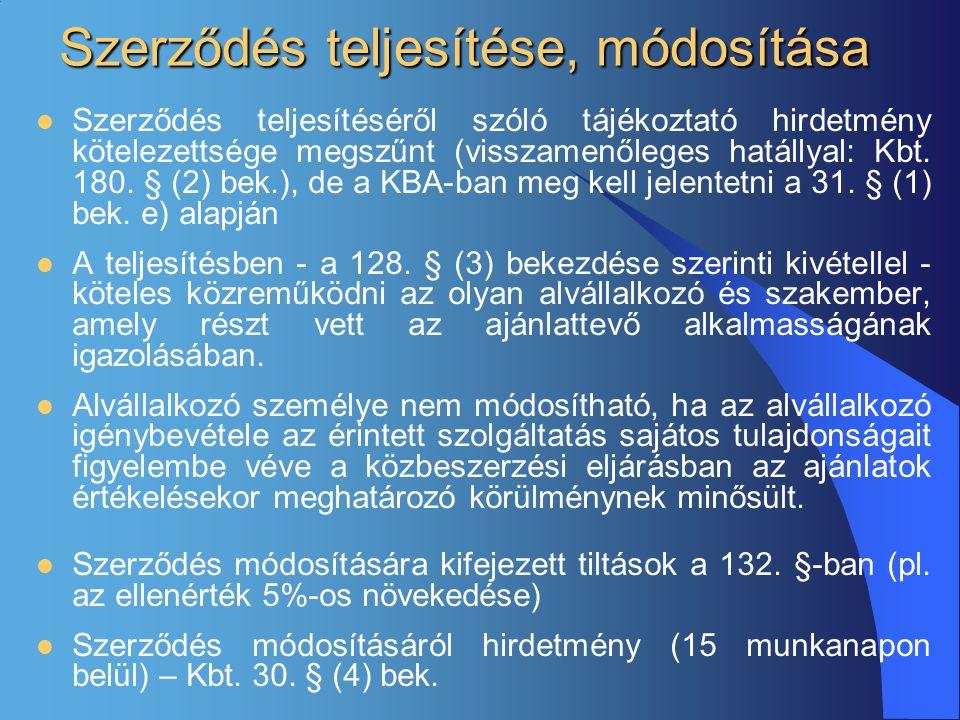 Szerződés teljesítése, módosítása  Szerződés teljesítéséről szóló tájékoztató hirdetmény kötelezettsége megszűnt (visszamenőleges hatállyal: Kbt. 180