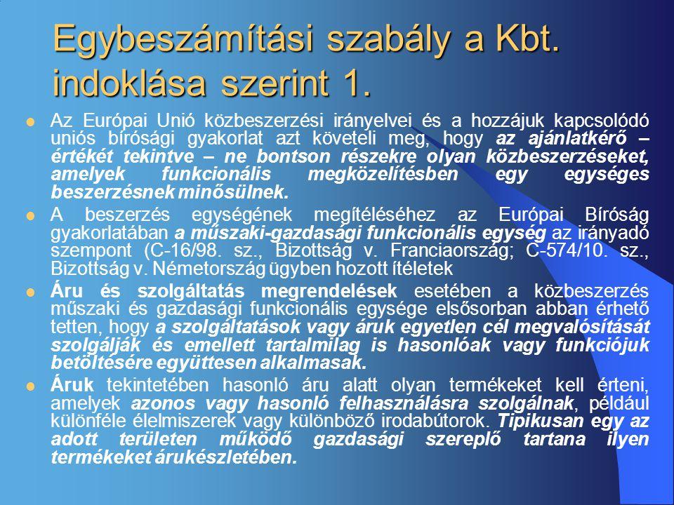 Egybeszámítási szabály a Kbt.indoklása szerint 2.