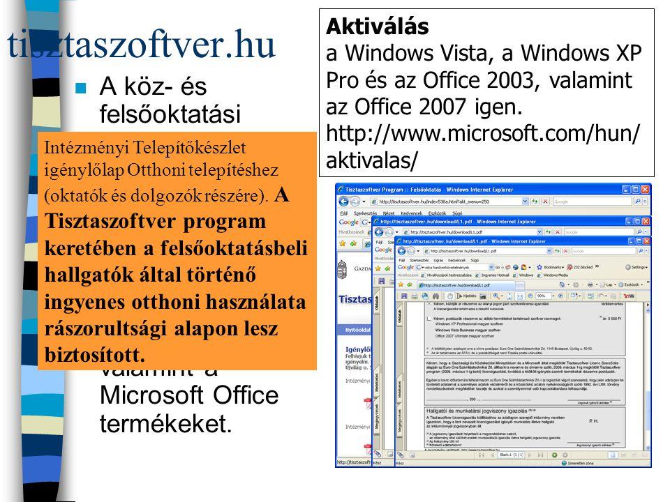 tisztaszoftver.hu n A köz- és felsőoktatási hallgatói otthoni számítógépeiken is jogtisztán használhatják a Microsoft Windows Frissítés (upgrade), valamint a Microsoft Office termékeket.