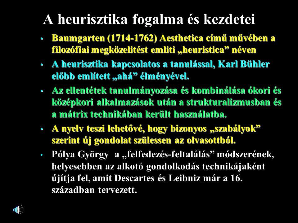"""A heurisztika fogalma és kezdetei • Baumgarten (1714-1762) Aesthetica című művében a filozófiai megközelitést emliti """"heuristica néven • A heurisztika kapcsolatos a tanulással, Karl Bühler előbb említett """"ahá élményével."""