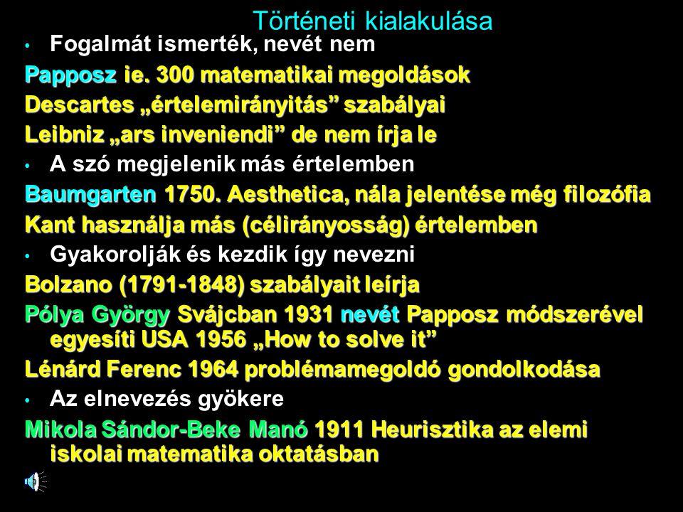 Történeti kialakulása • Fogalmát ismerték, nevét nem Papposz ie.