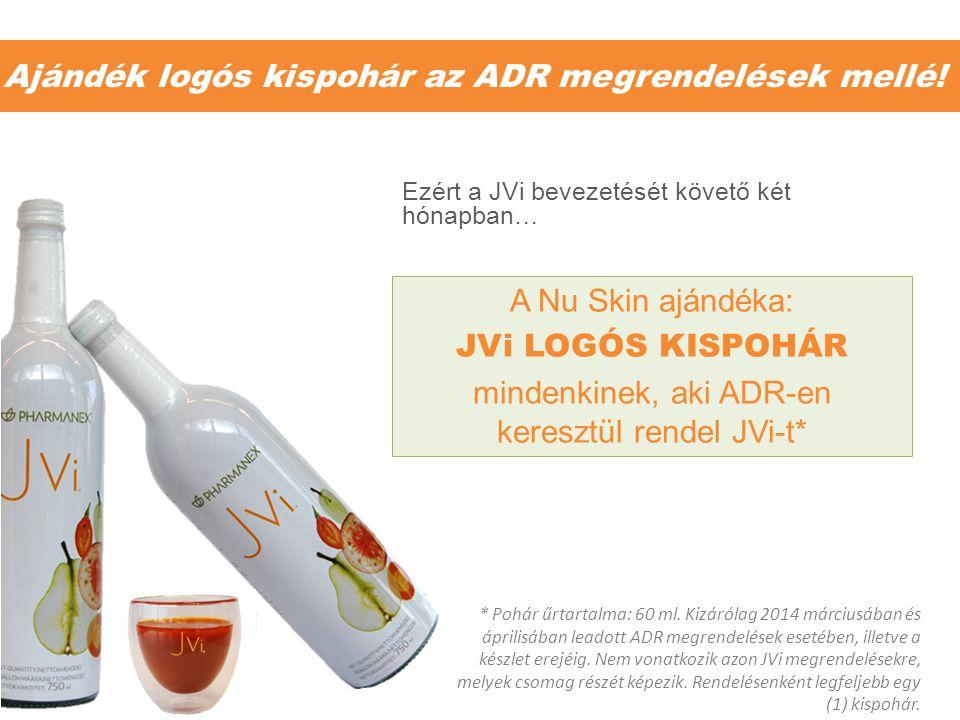 Ajándék logós kispohár az ADR megrendelések mellé! * Pohár űrtartalma: 60 ml. Kizárólag 2014 márciusában és áprilisában leadott ADR megrendelések eset