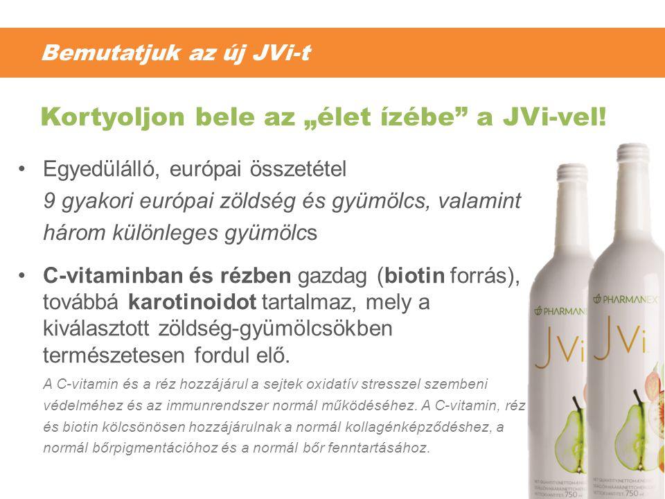 Bemutatjuk az új JVi-t •Egyedülálló, európai összetétel 9 gyakori európai zöldség és gyümölcs, valamint három különleges gyümölcs •C-vitaminban és réz