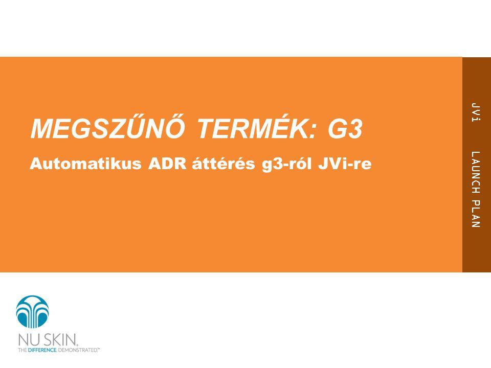 A g3 értékesítése 2014.február 28-án véget ér. Mi a teendő a g3 ADR megrendelésekkel.