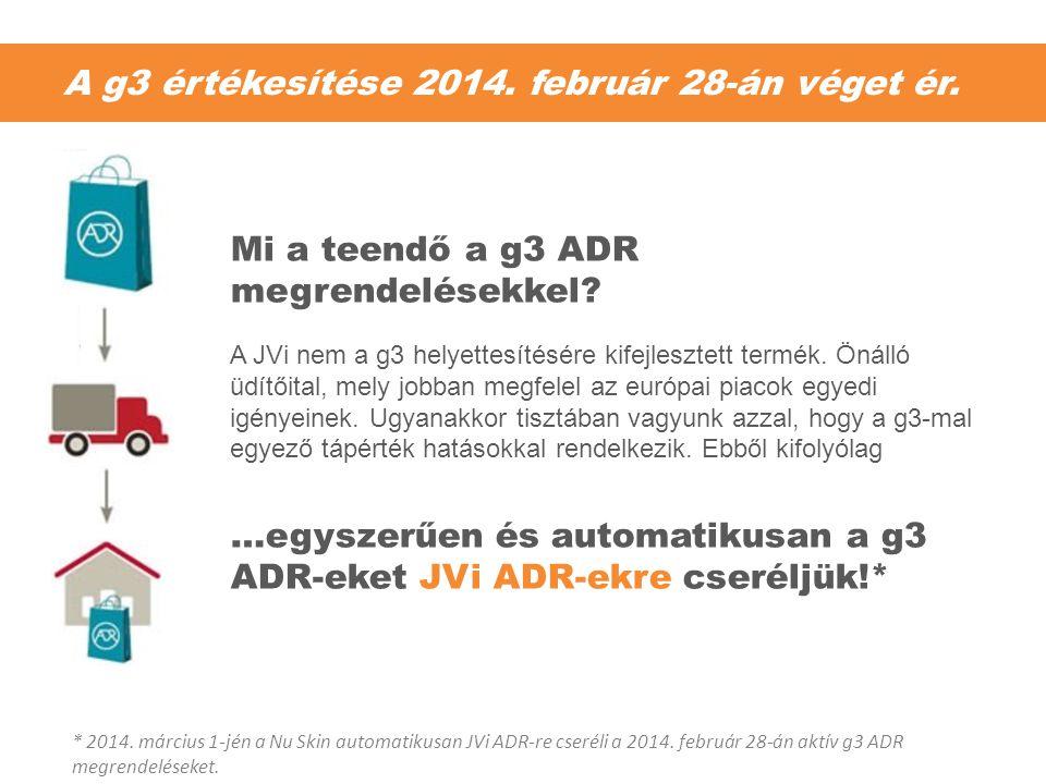 A g3 értékesítése 2014. február 28-án véget ér. Mi a teendő a g3 ADR megrendelésekkel? A JVi nem a g3 helyettesítésére kifejlesztett termék. Önálló üd