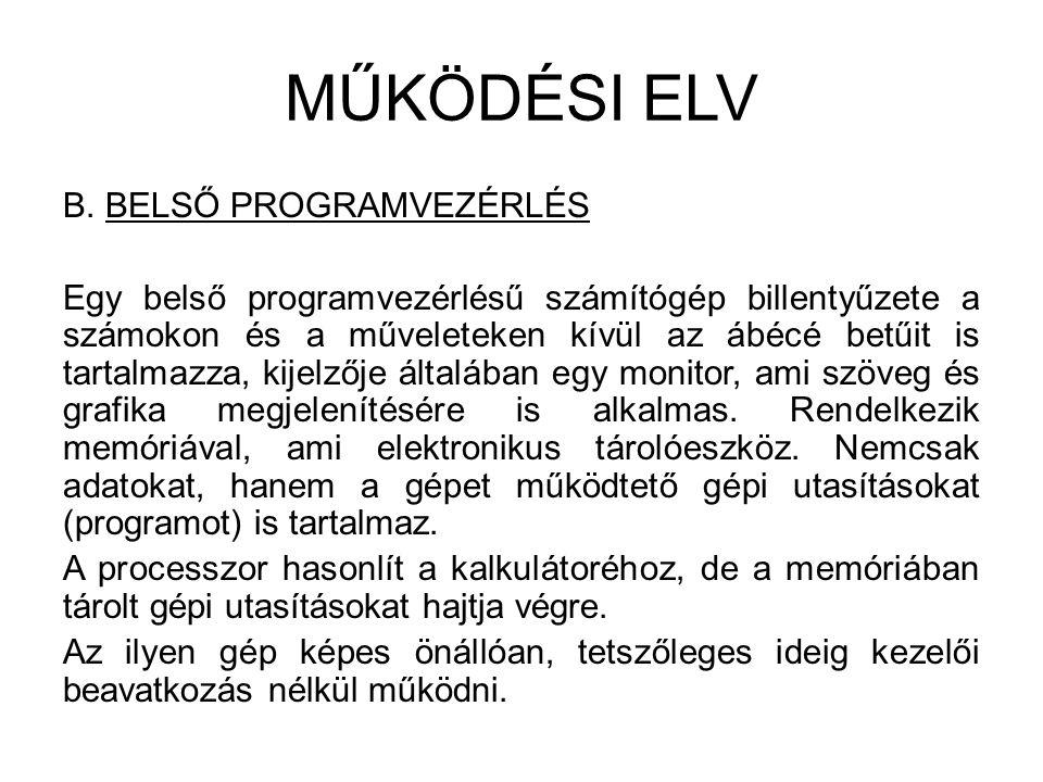 Belső programvezérlésű számítógép KIJELZŐ PROCESSZOR BILLENTYŰZET MEMÓRIA