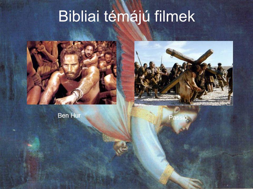 Bibliai témájú filmek Ben Hur Passió