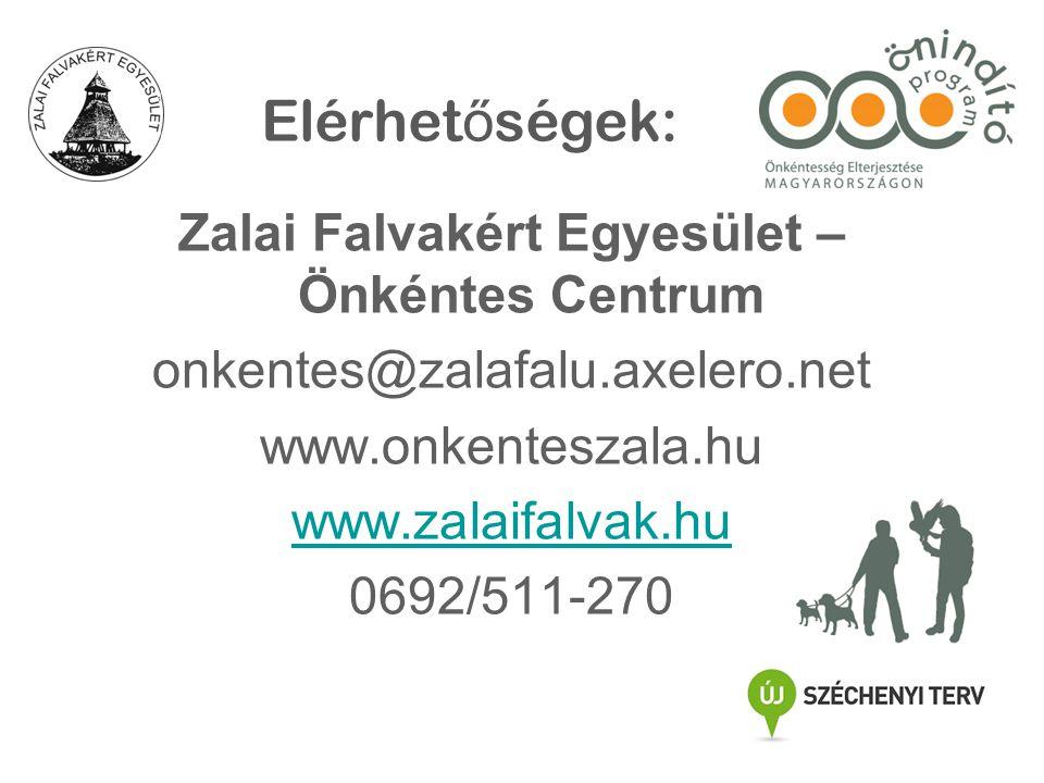 Zalai Falvakért Egyesület – Önkéntes Centrum onkentes@zalafalu.axelero.net www.onkenteszala.hu www.zalaifalvak.hu 0692/511-270 Elérhet ő ségek: