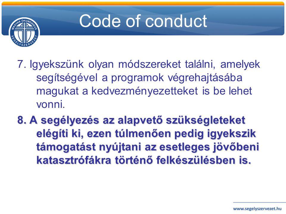 Code of conduct 7. Igyekszünk olyan módszereket találni, amelyek segítségével a programok végrehajtásába magukat a kedvezményezetteket is be lehet von