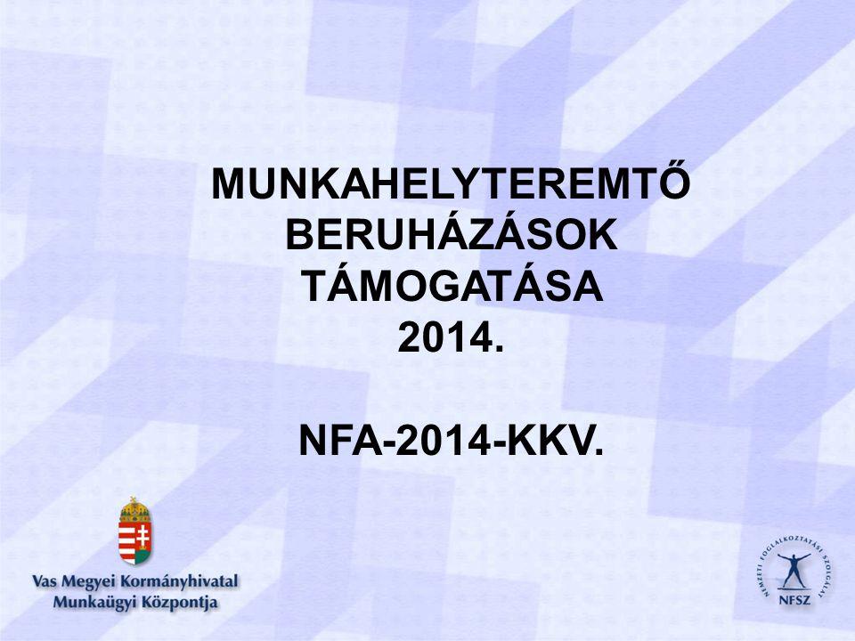MUNKAHELYTEREMTŐ BERUHÁZÁSOK TÁMOGATÁSA 2014. NFA-2014-KKV.