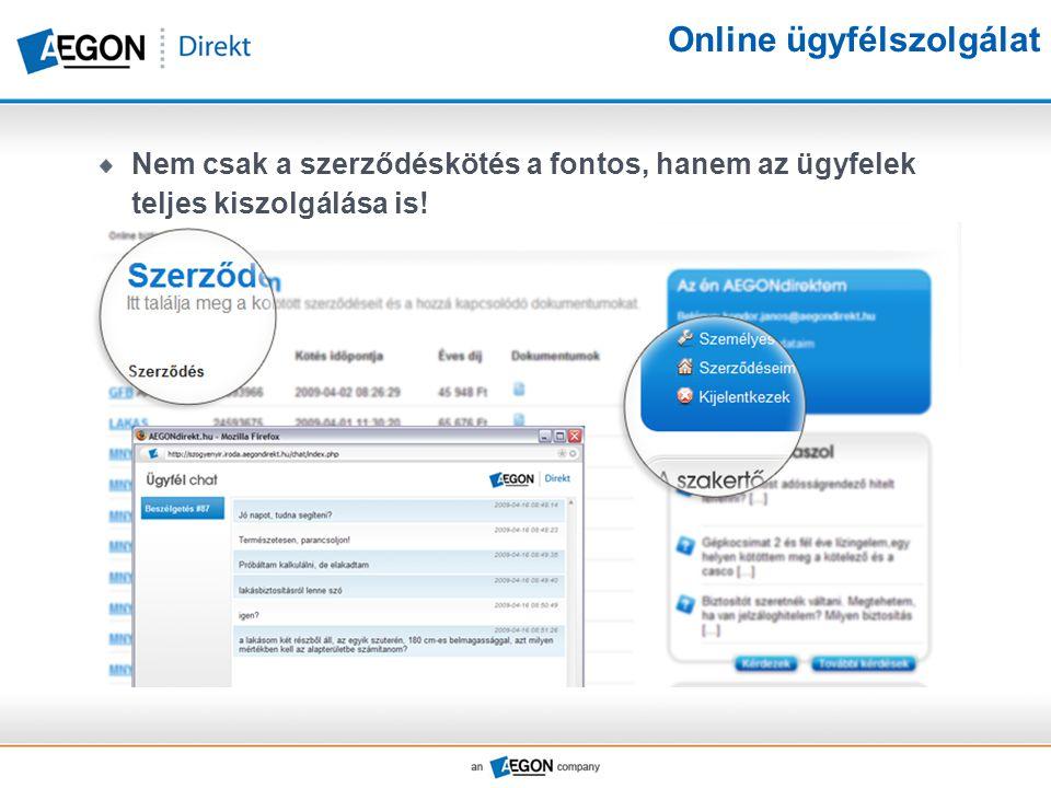 Online ügyfélszolgálat Nem csak a szerződéskötés a fontos, hanem az ügyfelek teljes kiszolgálása is!