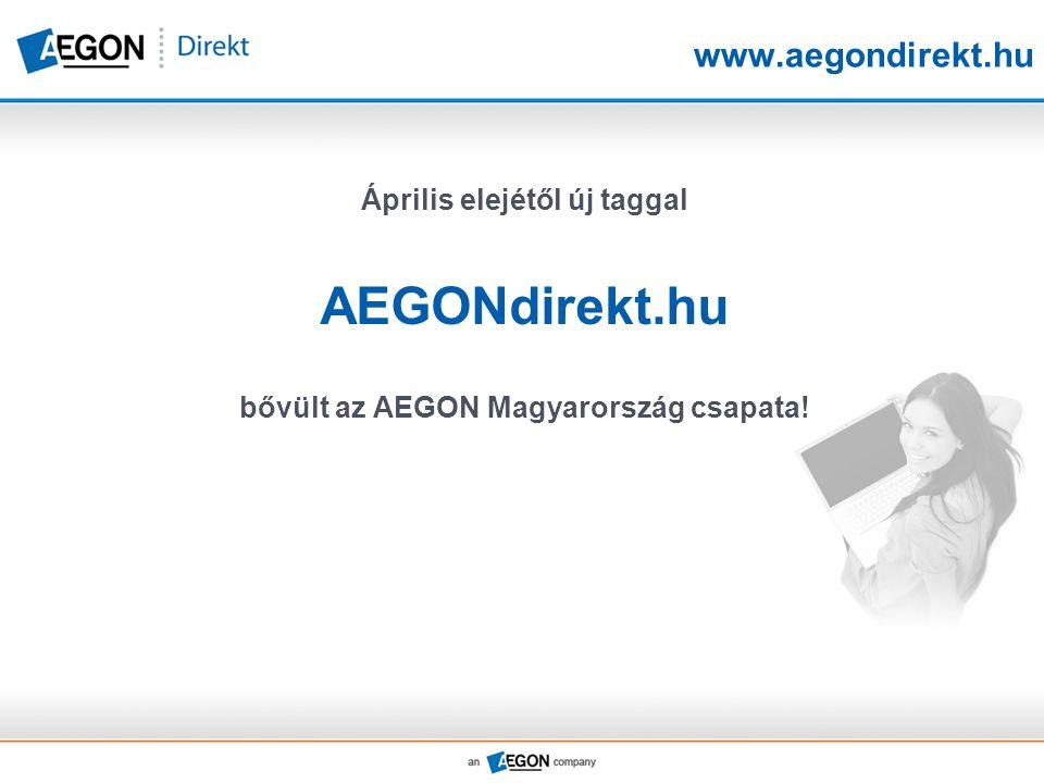 www.aegondirekt.hu Április elejétől új taggal AEGONdirekt.hu bővült az AEGON Magyarország csapata!