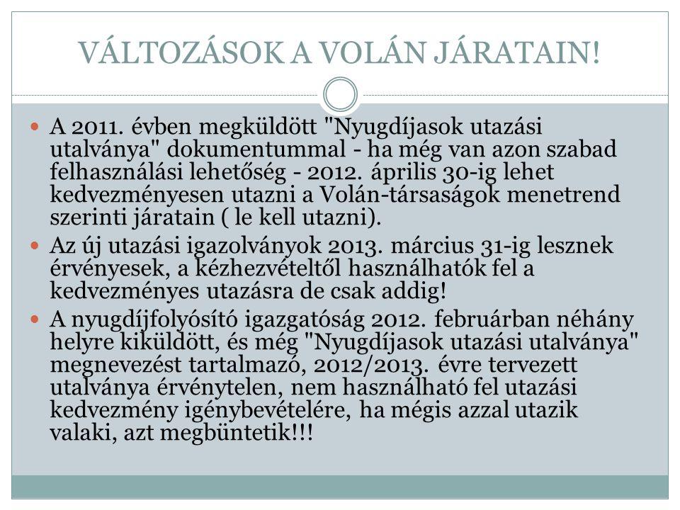 VÁLTOZÁSOK A VOLÁN JÁRATAIN!  A 2011. évben megküldött