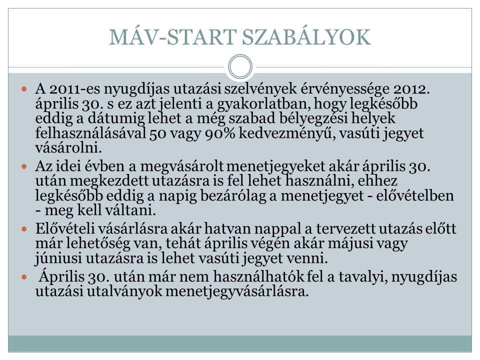 MÁV-START SZABÁLYOK  A 2011-es nyugdíjas utazási szelvények érvényessége 2012. április 30. s ez azt jelenti a gyakorlatban, hogy legkésőbb eddig a dá